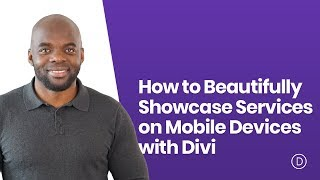 How to Beautifully Showcase Services on Mobile Devices with Divi