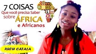 7 coisas que voce precisa saber sobre frica e africanos