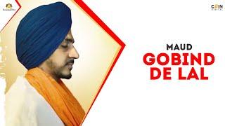 GOBIND DE LAL | Maud | Latest Shabad - 2018