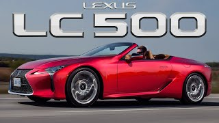 The 2021 Lexus LC500 Convertible Is The Best Car EVER