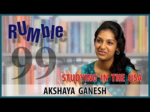Rumble.99: Akshaya Ganesh - Indian students are immature