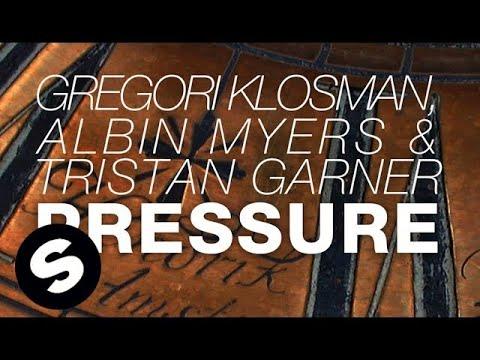 Gregori Klosman, Albin Myers & Tristan Garner - Pressure (Original Mix)