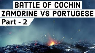 Battle of Cochin Part 2, Zamorine vs Portugese & Rise of European rule in India, Battle Series 12