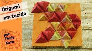 Origami em Tecido – por Thais Kato
