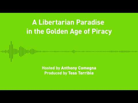 Liberty Chronicles, Episode 17; A Libertarian Paradise in the Golden Age of Piracy