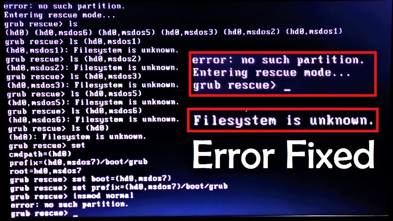 How to fix Grub error: no such partition Unknown File System (Error Fixed)