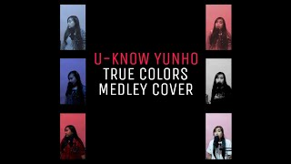 U-KNOW YUNHO TVXQ! TRUE COLORS MEDLEY COVER | 유노윤호 동방신기