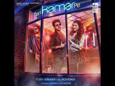 Teri Kamar Pe by Tony Kakkar Feat Bohemia (full song with lyrics)