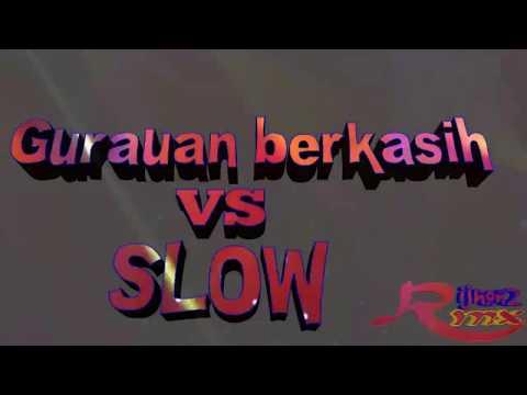 Dj remix slow vs gurauan berkasih fuell bas