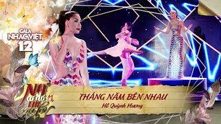 Tháng Năm Bên Nhau - Hồ Quỳnh Hương | Gala Nhạc Việt 12 (Official)