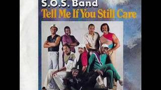 S O S Band - Tell Me If You Still Care - A Danny Whitfield Mix