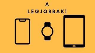 Legjobb telefon, tablet és okosóra 2018-ban