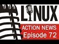 Linux Action News 72