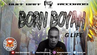 G Life - Bout Yah [High Life Riddim] June 2019