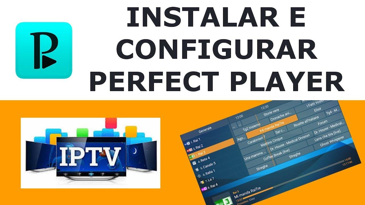 INSTALAR E CONFIGURAR PERFECT PLAYER COM LISTA IPTV E LISTA EPG