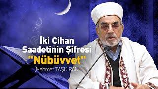 """İki Cihan Saadetinin Şifresi """"Nübüvvet"""" - Mehmet TAŞKIRAN"""