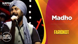 Madho - Faridkot - Music Mojo Season 6 - Kappa TV