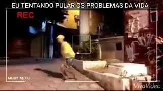 MEME: TENTANDO PULAR OS PROBLEMAS DA VIDA