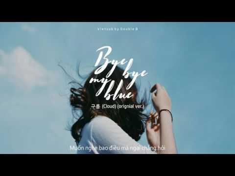 [VIETSUB] Cloud (구름) - Bye Bye My Blue (Original ver.)