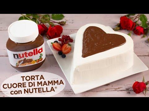 Compleanno Mamma Ricette.Torta Cuore Di Mamma Con Nutella Ricetta Facile Speciale Per La