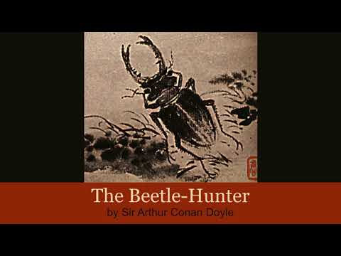 The Beetle-Hunter By Sir Arthur Conan Doyle. A Mystery, Published In The Strand Magazine, 1898.