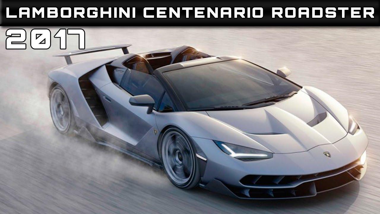 Centenario Lamborghini Price >> 2017 Lamborghini Centenario Roadster Review Rendered Price Specs Release Date - YouTube
