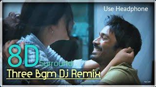 Three Bgm -Dj Remix 8D || Three || Dhanush || ShruthiHasan || Anirudh