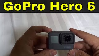 GoPro Hero 6 Black Review-4K At 60FPS-Action Camera