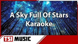 Coldplay - A Sky Full Of Stars - Instrumental - Karaoke