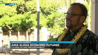 'Āina Aloha Economic Futures is a community driven process