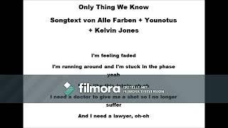 Only Thing We Know Lyrics - Alle Farben & Younotus & Kelvin Jones(10 stunden version)