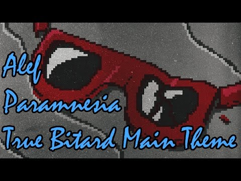 Alef - Paramnesia (True Bitard Main Theme)