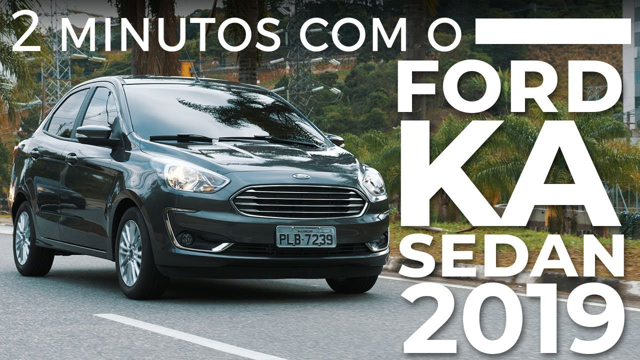 2 Minutos Com O Ford Ka Sedan 2019 Publieditorial Youtube