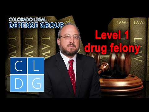 "What are ""level 1"" drug felonies in Colorado – Can I go to prison?"