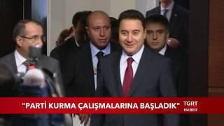 Ali Babacan: ''Parti Kurma Çabalarına Başladık''