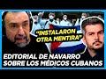 NAVARRO sobre los médicos cubanos 'Marcos Peña y la Embajada instalaron esa pavada en las redes'
