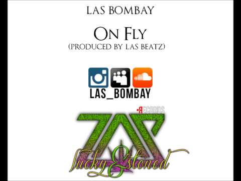 LAS Bombay - On Fly (Produced by LAS Beatz)