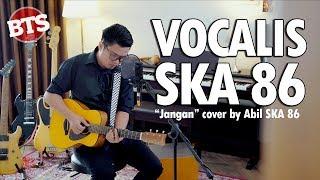 Gambar cover SKA 86 - VOCALIS SKA 86 (BTS Jangan Cover by ABIL SKA 86)