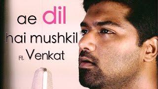 Ae Dil Hai Mushkil  Title Song  Cover  Venkat  Karan Johar  Arijit Singh  Ranbir Kapoor