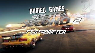Buried Games: Split/Second 2 Ft. GTRDrifter