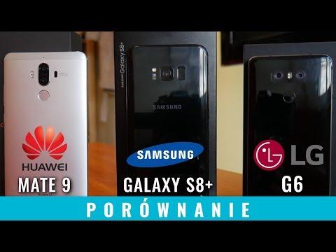 Samsung Galaxy S8+ (PLUS) vs LG G6 vs Huawei Mate 9 - porównanie PL