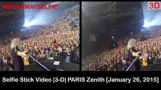Selfie Stick Video |3-D| PARIS Zenith [January 26, 2015] - Brian May