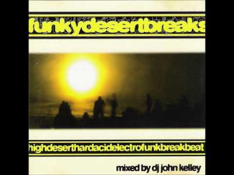 DJ John Kelley – FunkyDesertBreaks - 1996