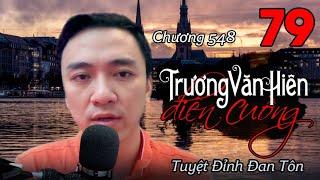 [TẬP 79] TUYỆT ĐỈNH ĐAN TÔN - AUDIO | TIÊU DAO TỬ | Chương 548: Trương Văn Hiên điên cuồng!