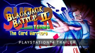 Super Blackjack Battle II: Turbo Edition - PS4 Trailer