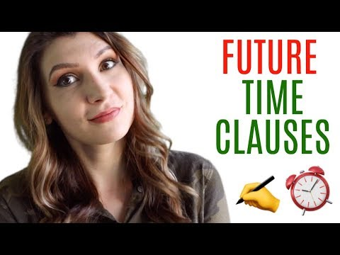 How to Use Future Time Clauses Correctly