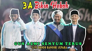 3A BIKIN HEBOH JAMA'AH JEPARA || GUS AZMI,AHKAM DAN ABAN LIVE JEPARA