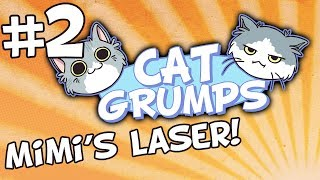 Mimi and Her Laser! - PART 2 - Cat Grumps