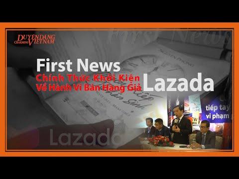 First News Chính Thức Khởi Kiện Công Ty Lazada Về Hành Vi Bán Hàng Giả  | PHỐ ART |