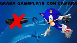 Como Hacer Gameplays Sin Capturadora Con Una Camara [STAR SONIC 512]